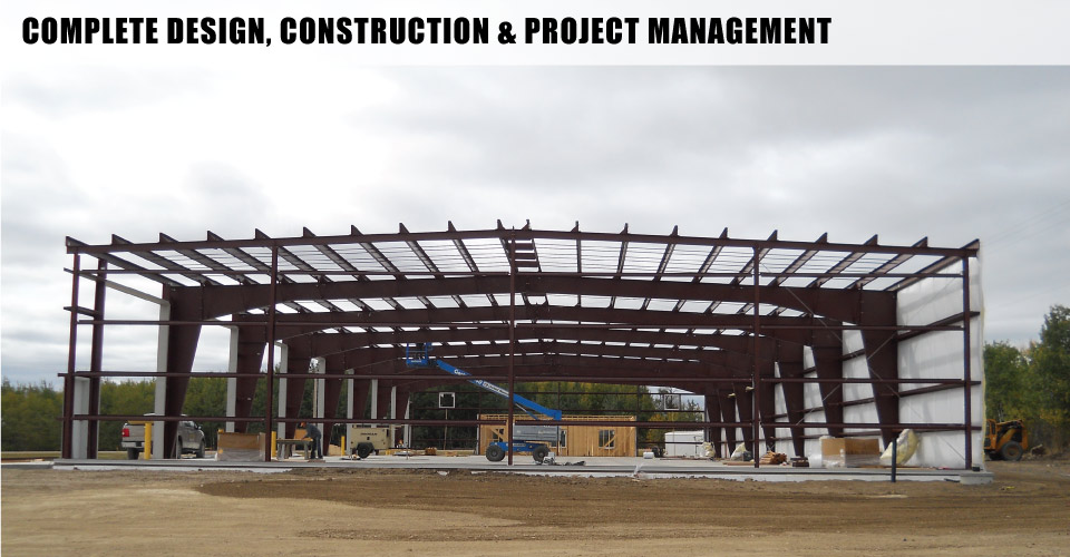 Complete Design, Construction & Project Management | Construction of metal buildings in Edmonton